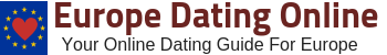 Europe Dating Online - Your Online Dating Guide For Europe